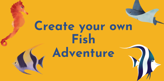 Fish Learning Fridays | Create your Fish Story